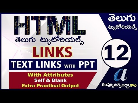 HTML Telugu Tutorials Part-12    LINKS    TEXT LINKS With Attributes    Extra Practical Output