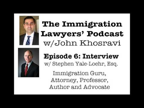 [PODCAST] Interview w/ Stephen Yale-Loehr, Esq. (ILP006)