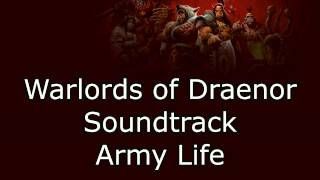 Warlords of Draenor Music - Army Life