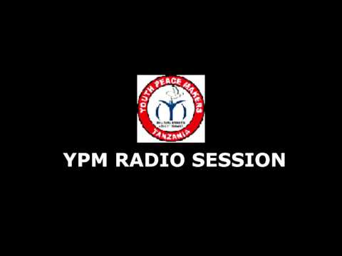 YPM RADIO SESSION: Ifahamu Youth Peace Makers Tanzania