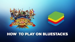How to play Rise of Kingdoms on PC