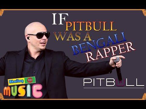 If Pitbull was a Bengali Rapper ; #BhaiLogBD