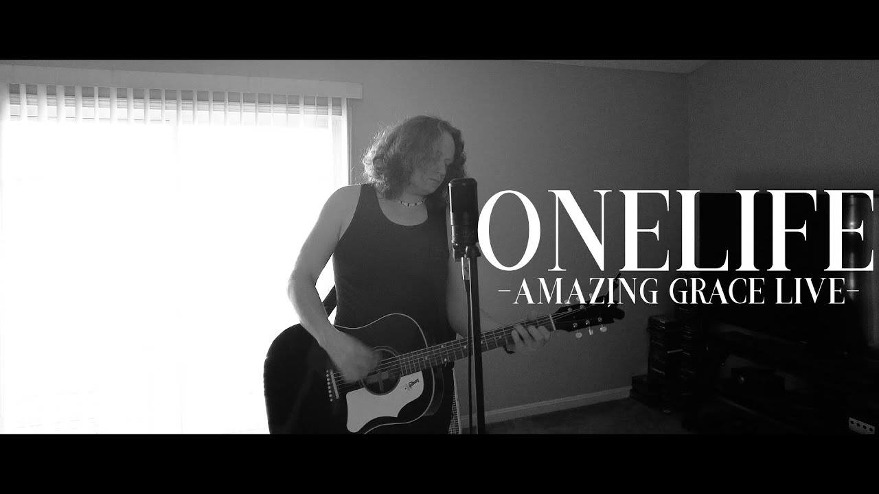 Amazing Grace LIVE by ONELIFE