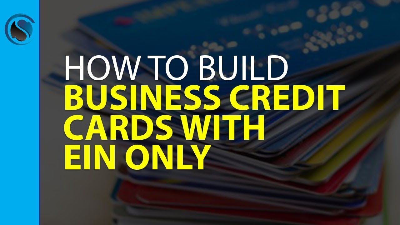 Business Credit Cards with EIN Only... How to Build Business ...