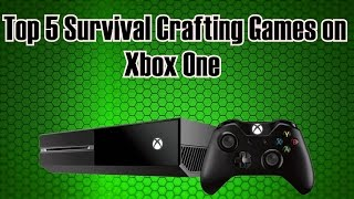 Top 5 Survival Crafting Games on Xbox One