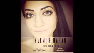 Yagmur Baran || Emanetimsin (Single) 2015
