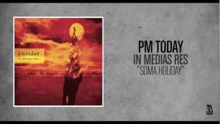 PM Today - Soma Holiday