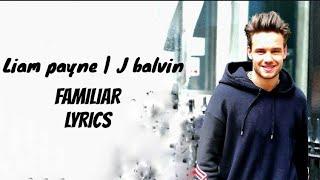 Liam Payne Familiar lyrics J balvin.mp3