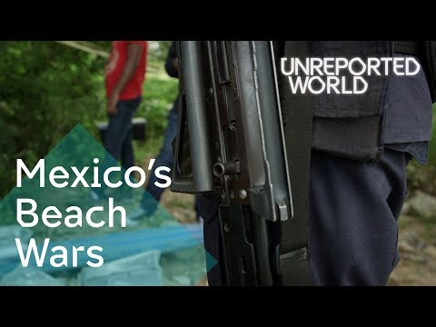 Mexican cartels threatening tourism in Cancun   Unreported World