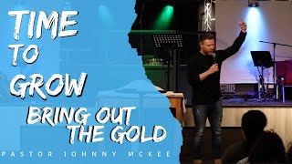 Bring Out the Gold - Pastor Johnny McKee