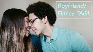 BOYFRIEND/FIANCE TAG!//Get to know us!