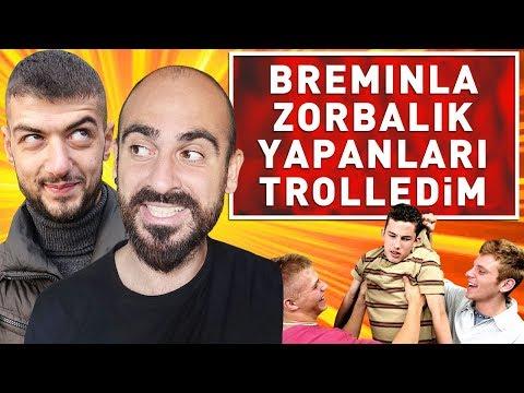 BREMINLA BANA ZORBALIK YAPANLARI TROLLEDİM !