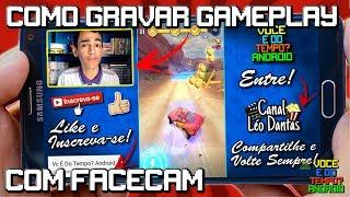 Como Fazer GamePlay com Facecam Pelo Celular!