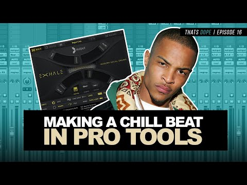 Making A Chill Beat In Pro Tools | Thats Dope Ep. 16