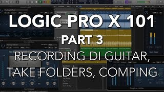 LOGIC PRO X 101 - #03 Record DI Guitar, Quick Swipe Comping, Take Folders