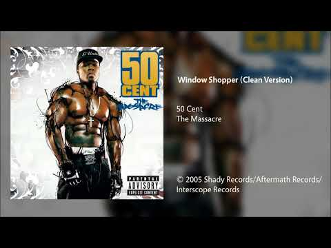 50 Cent  Window Shopper Clean Version