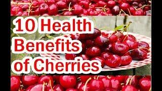 Top 10 Best Health Benefits of Cherries