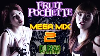 FRUITPOCHETTE Mega Mix www.djrayboston.com.