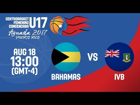 Bahamas v British Virgin Islands - Full Game - Centrobasket U17 Women's Championship 2017