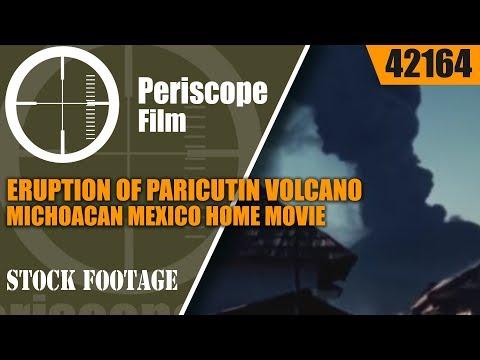 ERUPTION OF PARICUTIN VOLCANO  MICHOACAN MEXICO  HOME MOVIE 42164