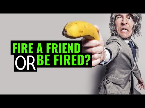 Would You Fire Your Friend to Keep Your Job?