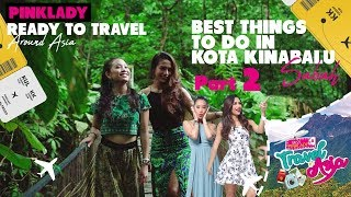 MISS PINKLADY TRAVEL IN ASIA EPS 2 - BEST THINGS TO DO IN SABAH, MALAYSIA