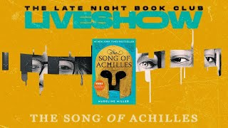THE SONG OF ACHILLES 🏹 The Late Night Bookclub (7/18 @ 1PM PST)