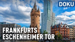 Frankfurts Eschenheimer Tor - pulsierend, überraschend, angesagt   doku   erlebnis hessen