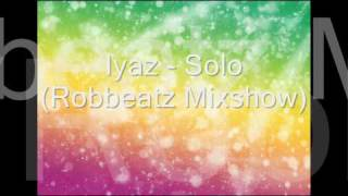 Iyaz - Solo Robbeatz Mixshow