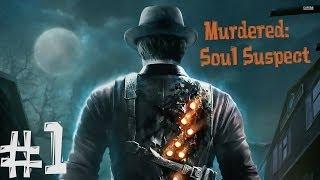 Murdered: Soul Suspect. Прохождение. Часть 1 (Начало расследований)