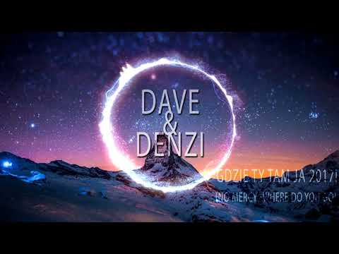 DaVe&Denzi - Gdzie Ty Tam Ja 2018 (No Mercy - Where Do You Go)