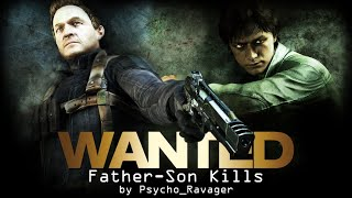 Wanted - Weapons of Fate (Father-Son Kills)