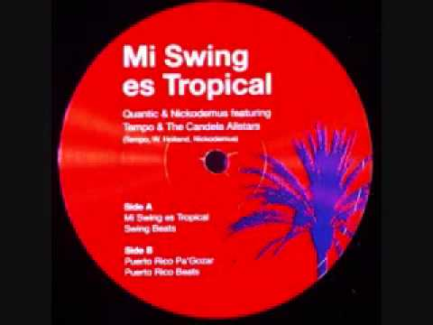 Mi Swing Es Tropical   Quantic Nickodemus Ft  Tempo The Candela Allstars
