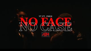 Download YT ft. Phen - No Face No Case (Official Music Video)