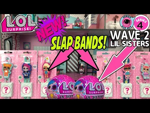 LOL Surprise Series 4 Wave 2 + L.O.L. Surprise Slap Bands | New LOL Dolls | LOL Doll Videos | L O L