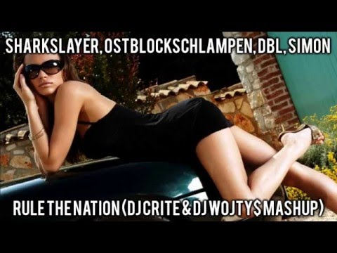 Sharkslayer, Ostblockschlampen, DBL, Simon - Rule The Nation (DJ CRITE & DJ WOJTY$ MASHUP)