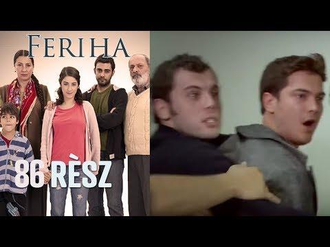 Feriha - 86. rész videó letöltés