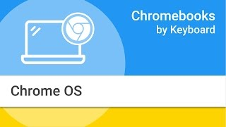 Chromebooks by Keyboard: Navigating the Chrome OS Interface thumbnail