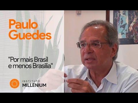 """Paulo Guedes: """"Por mais Brasil e menos Brasília"""""""