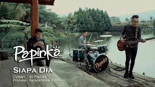 [3.64 MB] Papinka - Siapa Dia (Official Music Video with Lyric)