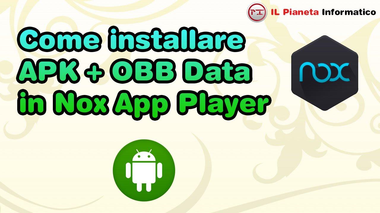 Come installare APK e OBB Data in Nox App Player - YouTube