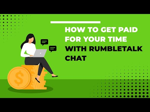 How To Get Paid For Your Time With RumbleTalk Chat ?