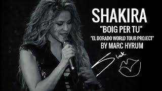 "Shakira ""Boig Per Tu"" (El Dorado World Tour Project) BONUS TRACK"