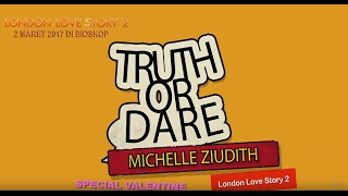 TRUTH OR DARE (MICHELLE ZIUDITH, DIMAS ANGGARA, RIZKY NAZAR)