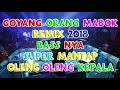 Mantul Dj Goyang Ora Mabok Ayu Song 2018