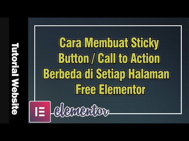 Cara Membuat Sticky Button / Call to Action Berbeda di Setiap Halaman   Free Elementor
