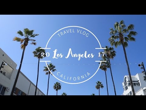 CALIFORNIA TRAVEL VLOG 2017 | LOS ANGELES | MARINA DEL REY | SANTA MONICA | PALOS VERDES
