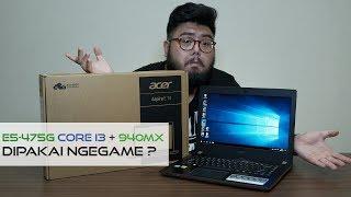 Acer E5-475G - 5JUTAAN BISA GAMING GAK SIH?