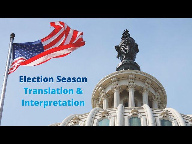 3 Reasons to Use Professional Interpretation & Translation for the U.S. Election Season
