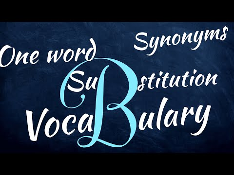 Vocabulary: Synonyms: One word substitute beginning with B - Easy to understand